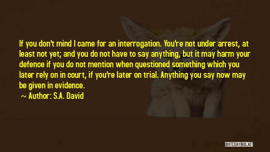 You're Under Arrest Quotes By S.A. David