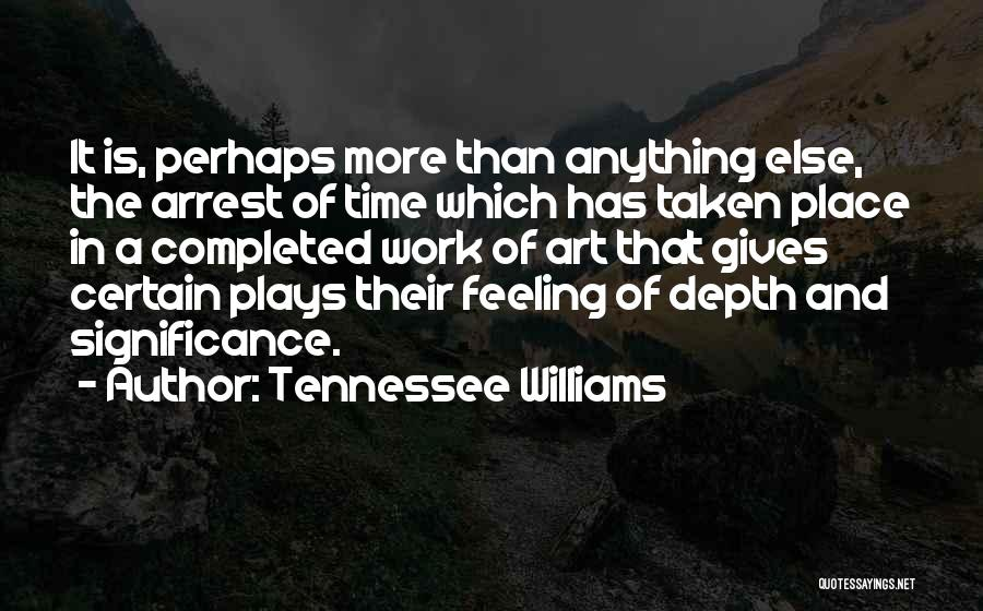 You're Under Arrest Quotes By Tennessee Williams