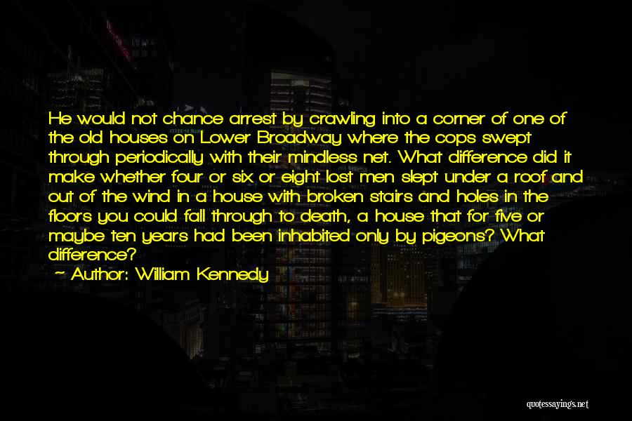 You're Under Arrest Quotes By William Kennedy