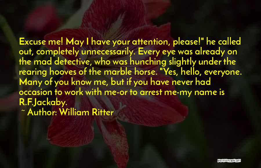 You're Under Arrest Quotes By William Ritter