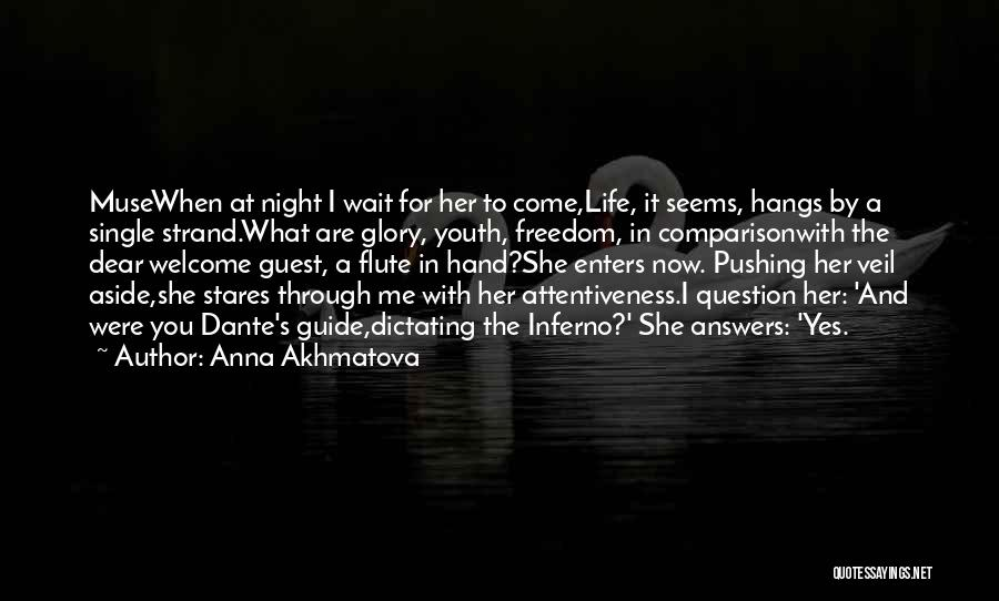 Youth And Freedom Quotes By Anna Akhmatova