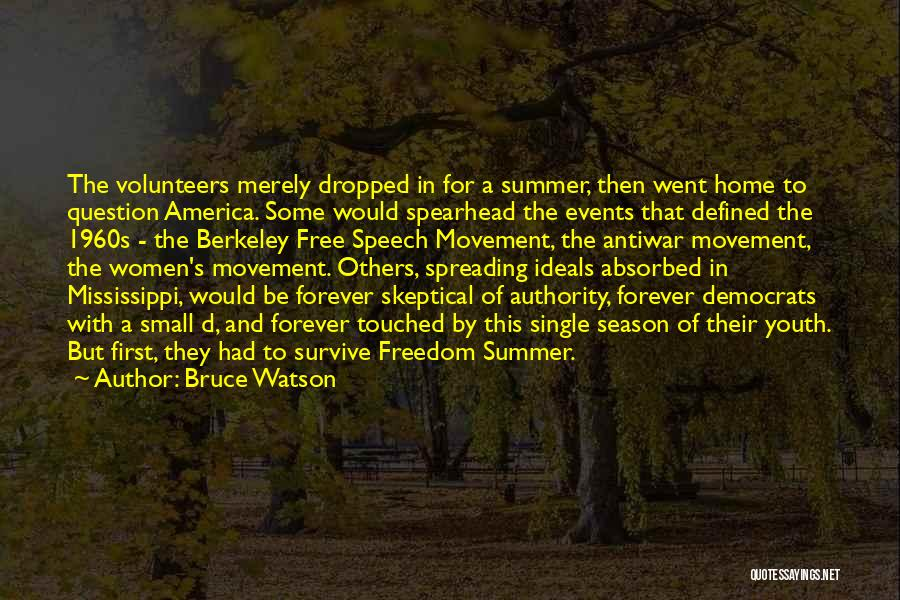 Youth And Freedom Quotes By Bruce Watson