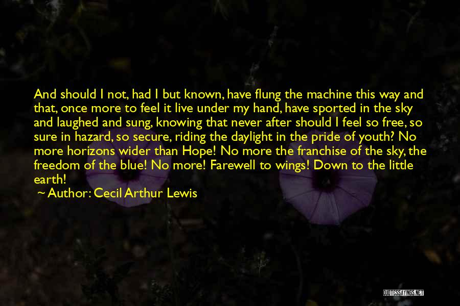 Youth And Freedom Quotes By Cecil Arthur Lewis