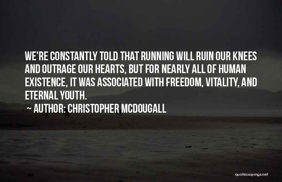 Youth And Freedom Quotes By Christopher McDougall