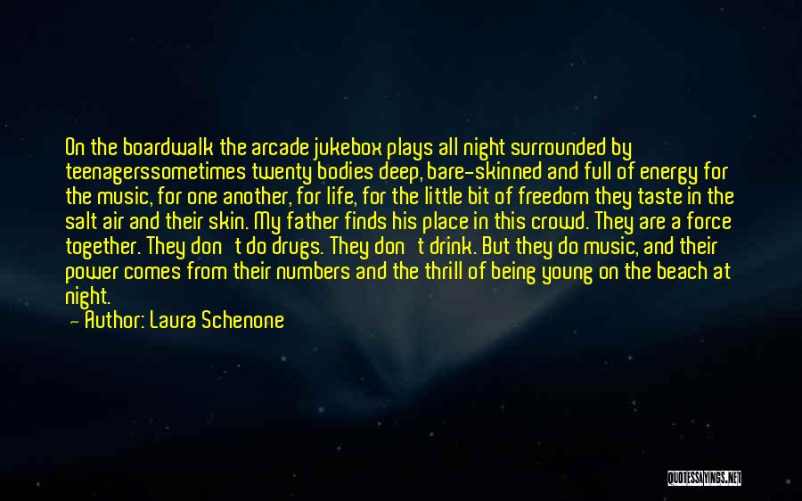 Youth And Freedom Quotes By Laura Schenone