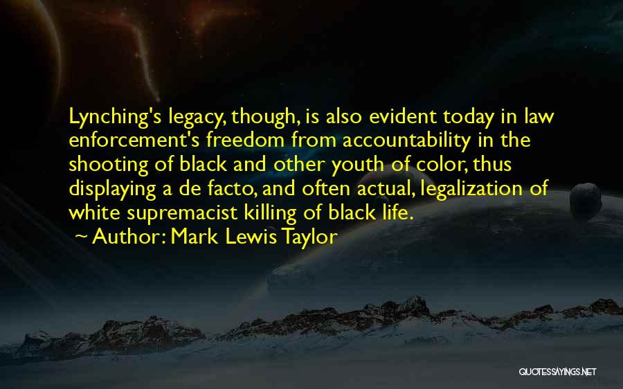 Youth And Freedom Quotes By Mark Lewis Taylor