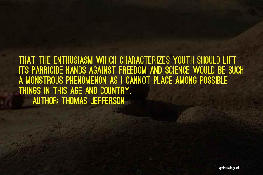 Youth And Freedom Quotes By Thomas Jefferson