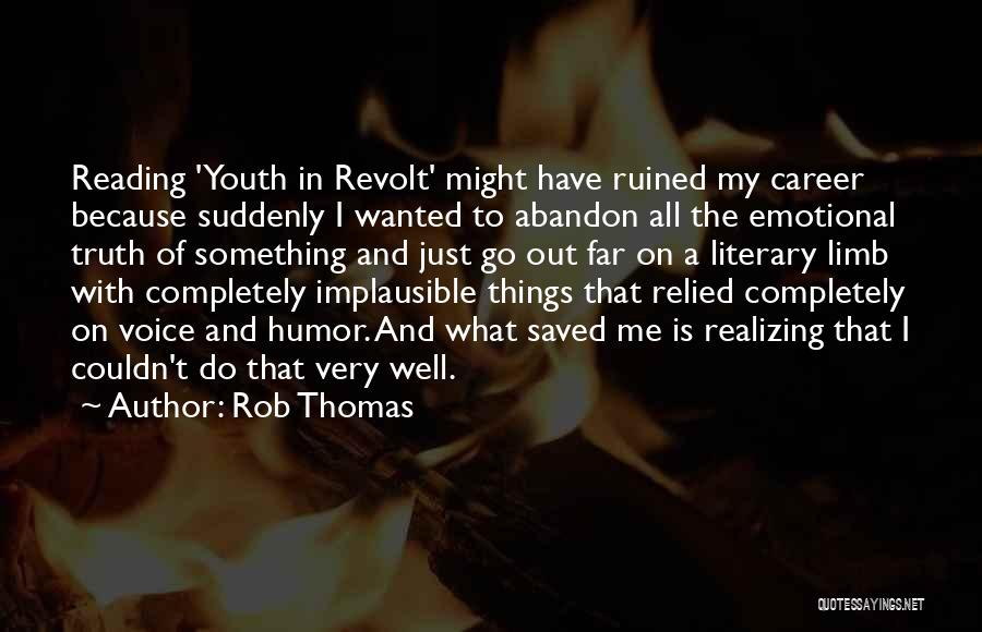 Youth In Revolt Quotes By Rob Thomas