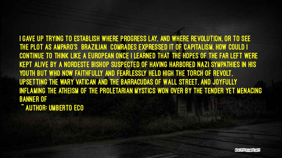 Youth In Revolt Quotes By Umberto Eco