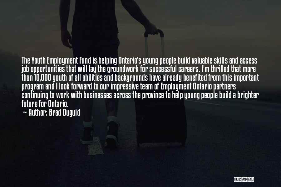 Youth Program Quotes By Brad Duguid