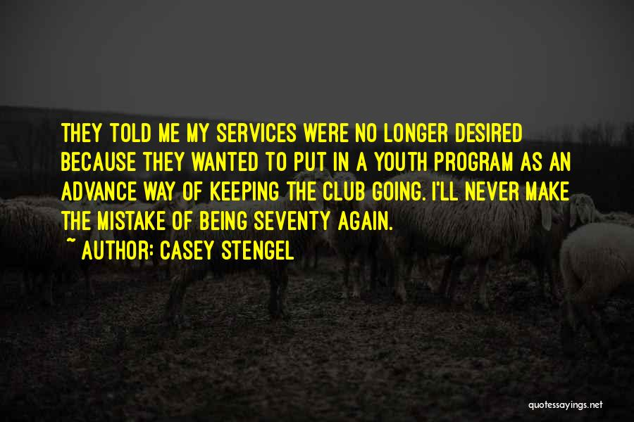 Youth Program Quotes By Casey Stengel