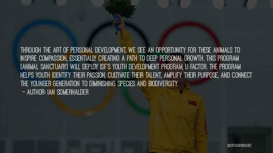 Youth Program Quotes By Ian Somerhalder