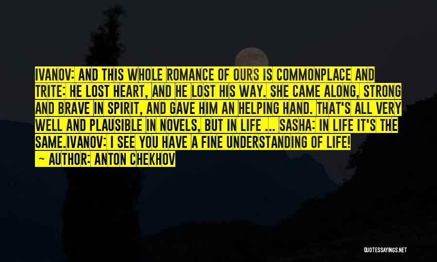 You've Lost Him Quotes By Anton Chekhov
