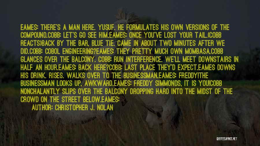 You've Lost Him Quotes By Christopher J. Nolan