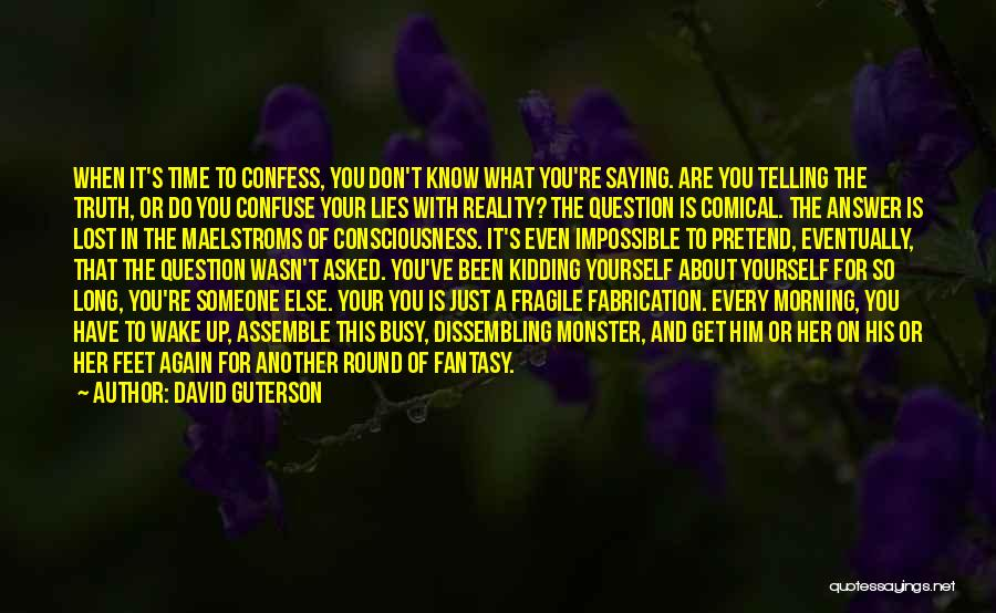 You've Lost Him Quotes By David Guterson