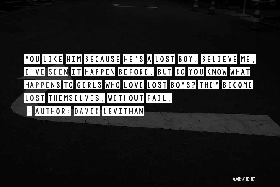 You've Lost Him Quotes By David Levithan