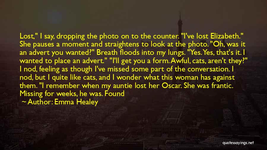 You've Lost Him Quotes By Emma Healey