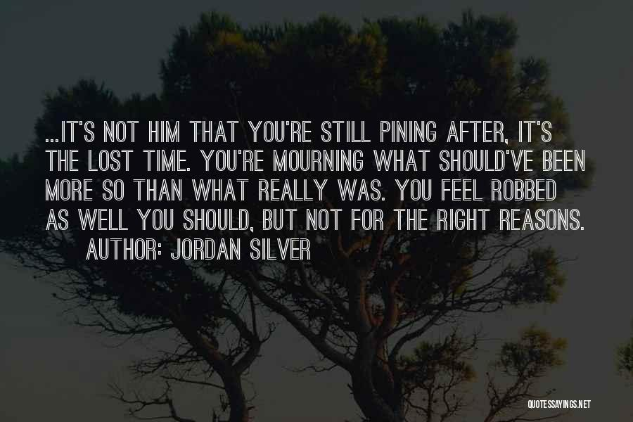 You've Lost Him Quotes By Jordan Silver