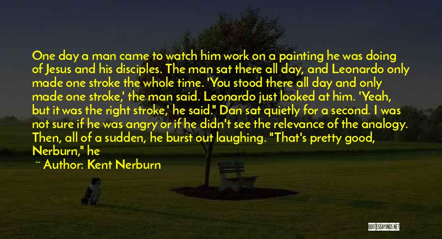 You've Lost Him Quotes By Kent Nerburn