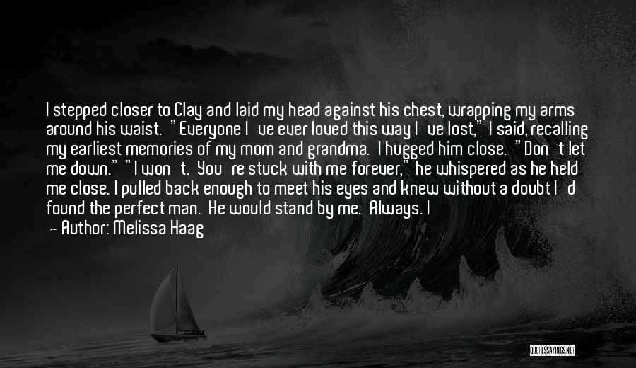 You've Lost Him Quotes By Melissa Haag