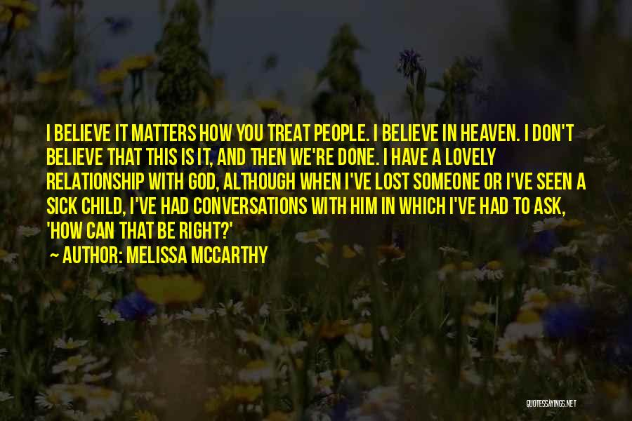 You've Lost Him Quotes By Melissa McCarthy