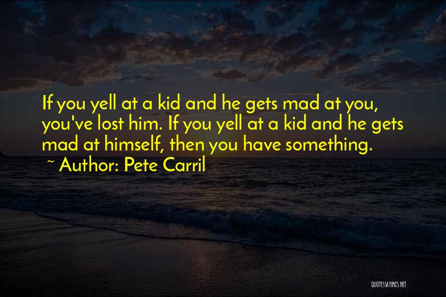 You've Lost Him Quotes By Pete Carril