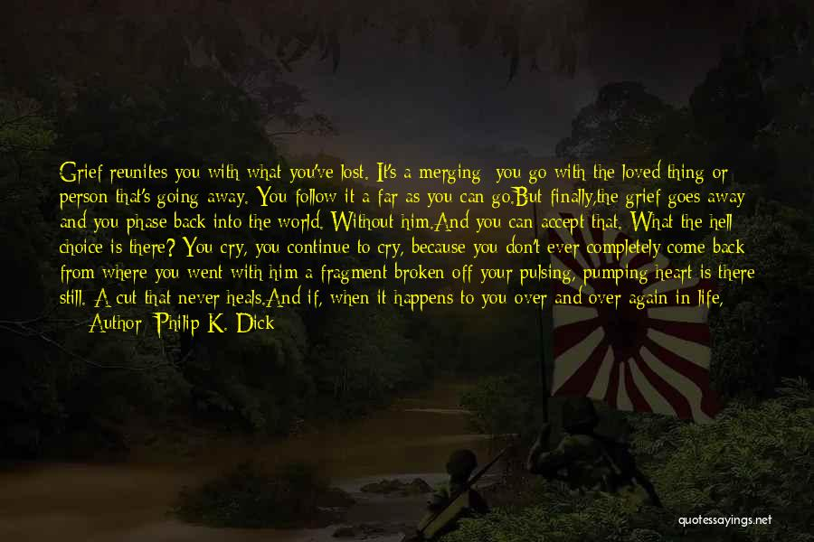 You've Lost Him Quotes By Philip K. Dick