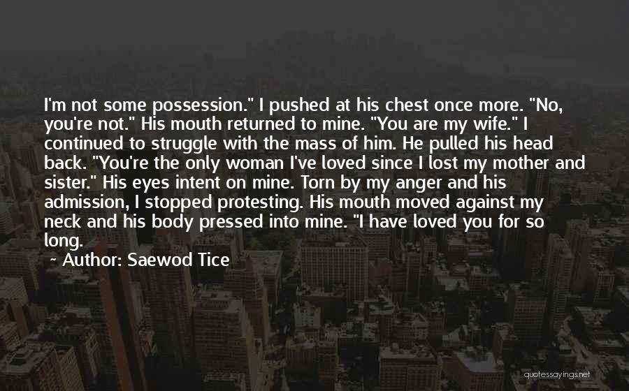 You've Lost Him Quotes By Saewod Tice