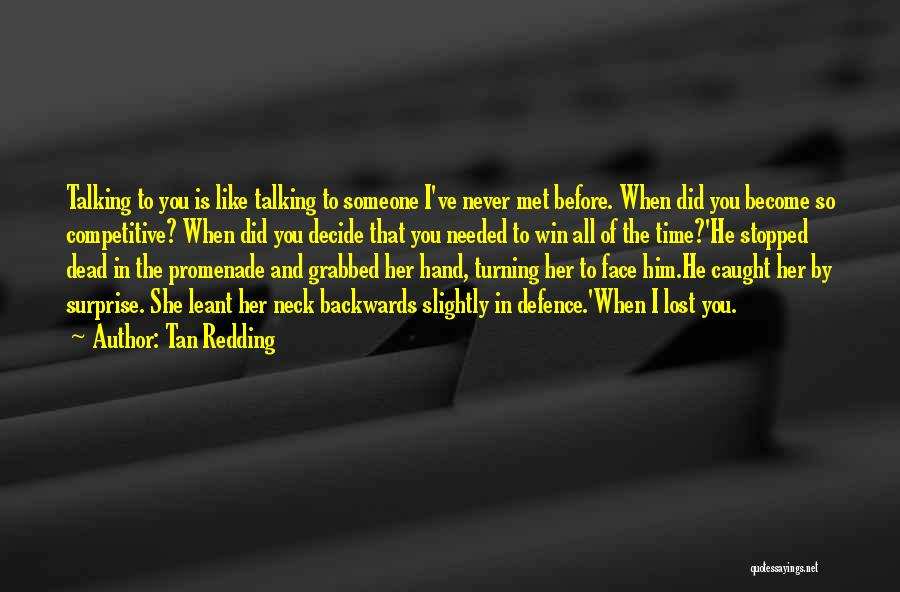 You've Lost Him Quotes By Tan Redding