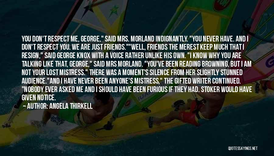 You've Lost My Respect Quotes By Angela Thirkell