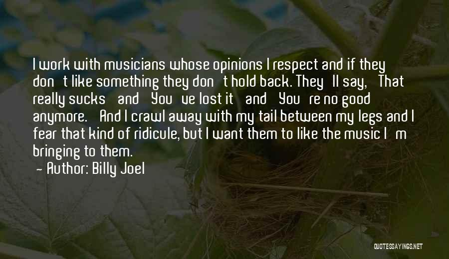 You've Lost My Respect Quotes By Billy Joel