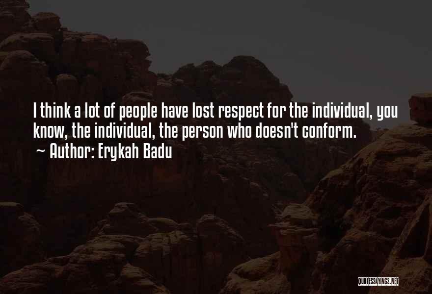 You've Lost My Respect Quotes By Erykah Badu