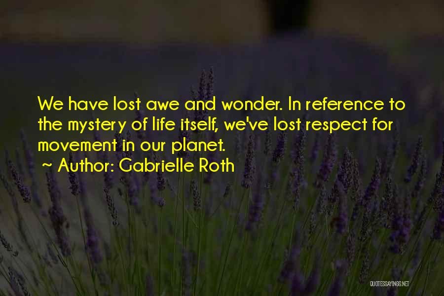 You've Lost My Respect Quotes By Gabrielle Roth