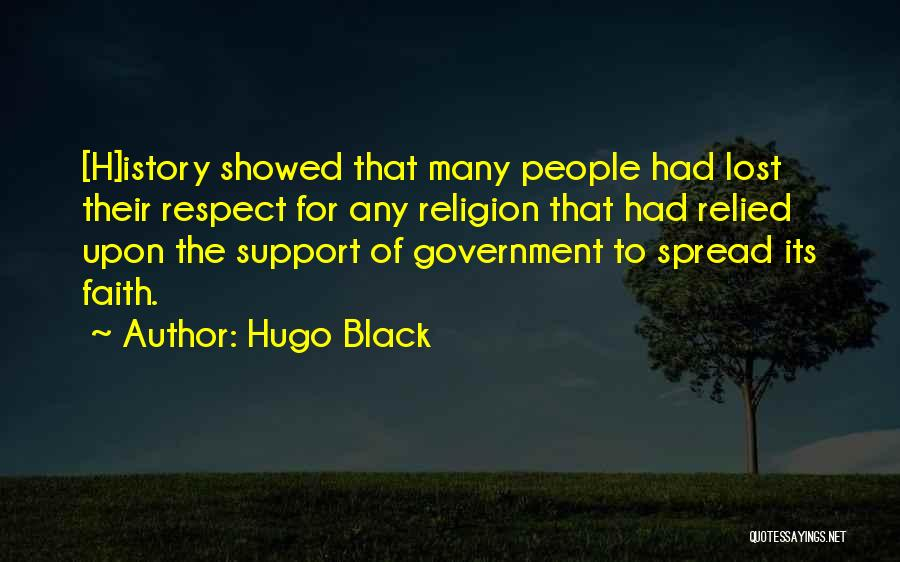 You've Lost My Respect Quotes By Hugo Black