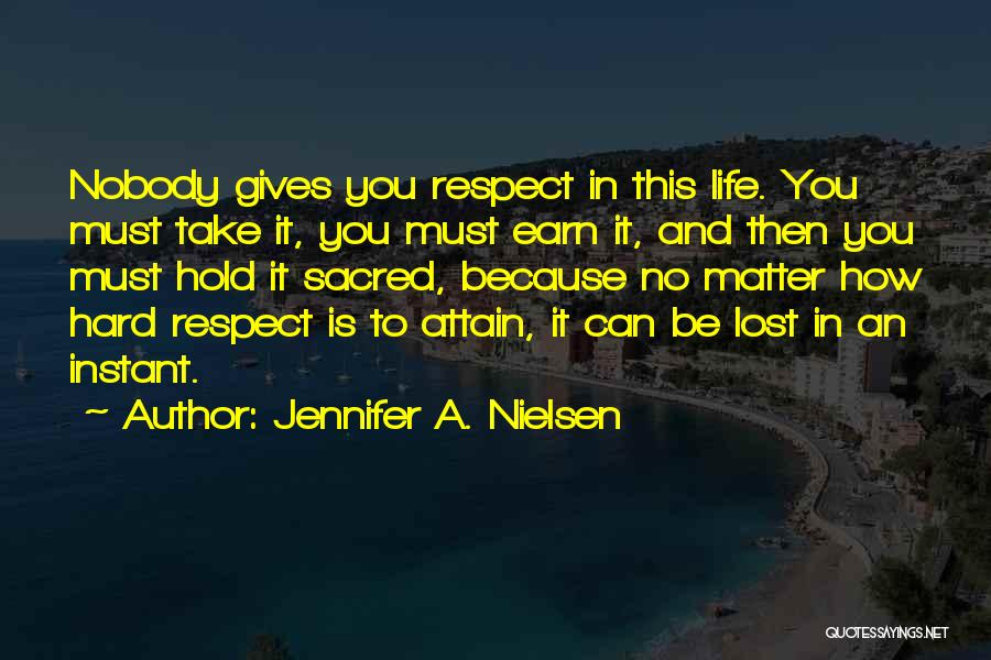 You've Lost My Respect Quotes By Jennifer A. Nielsen