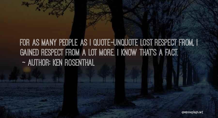 You've Lost My Respect Quotes By Ken Rosenthal