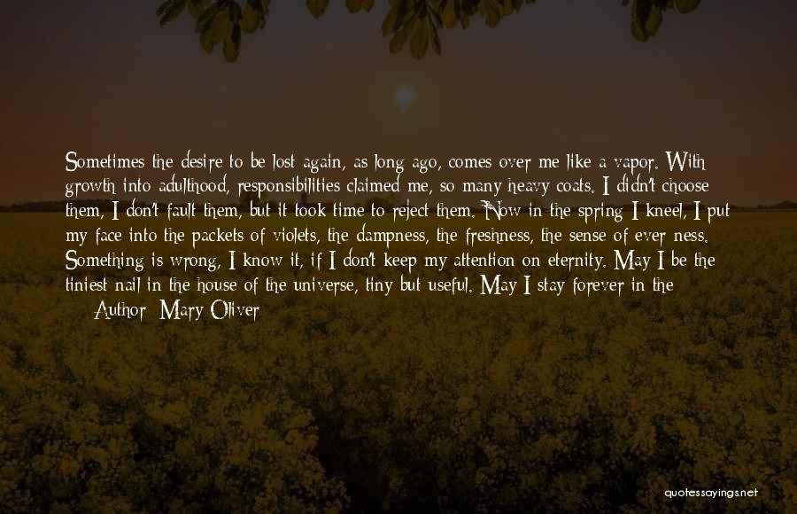 You've Lost My Respect Quotes By Mary Oliver