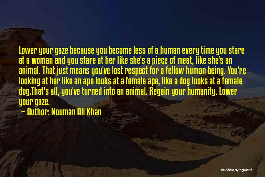 You've Lost My Respect Quotes By Nouman Ali Khan