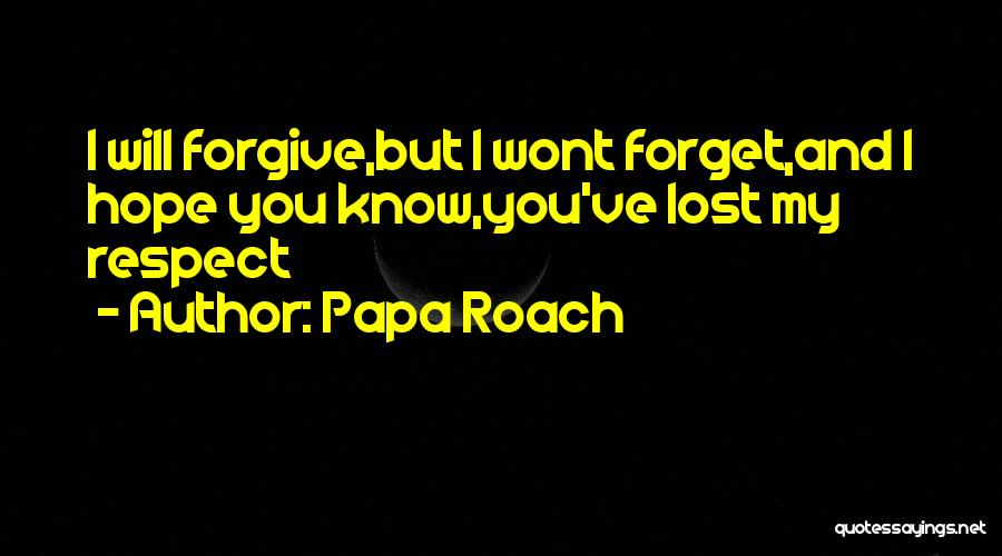 You've Lost My Respect Quotes By Papa Roach
