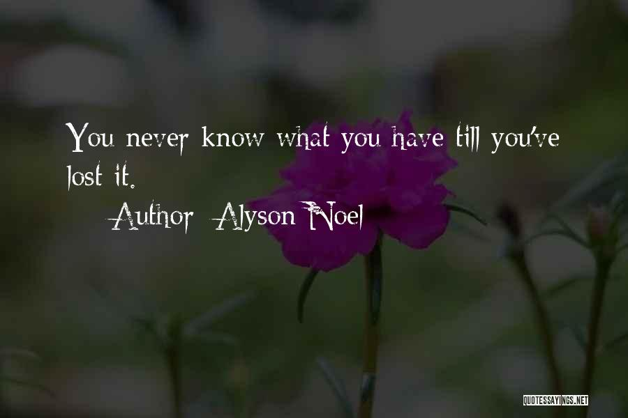 You've Lost Quotes By Alyson Noel