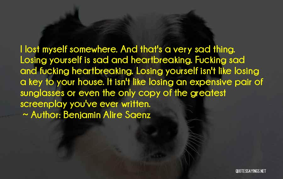 You've Lost Quotes By Benjamin Alire Saenz