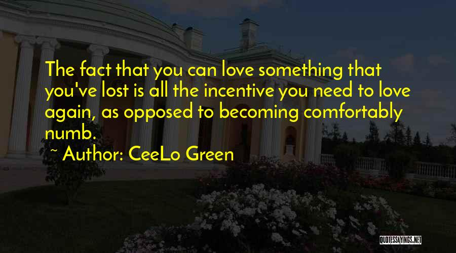 You've Lost Quotes By CeeLo Green