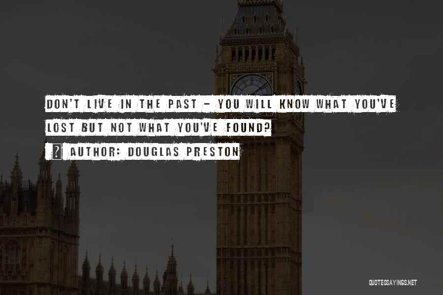 You've Lost Quotes By Douglas Preston