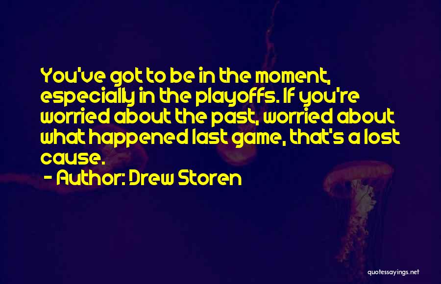 You've Lost Quotes By Drew Storen