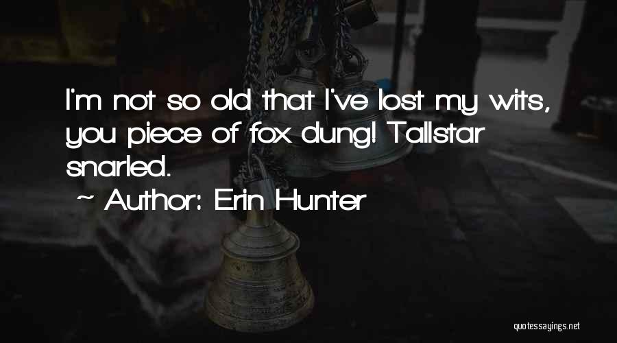 You've Lost Quotes By Erin Hunter