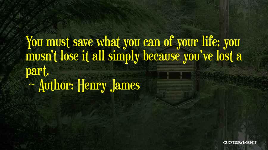 You've Lost Quotes By Henry James