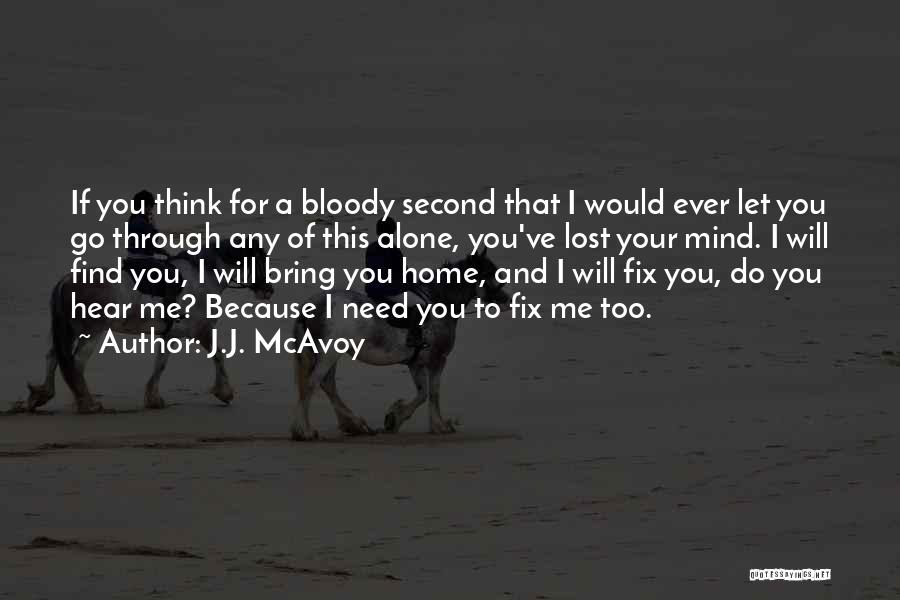 You've Lost Quotes By J.J. McAvoy