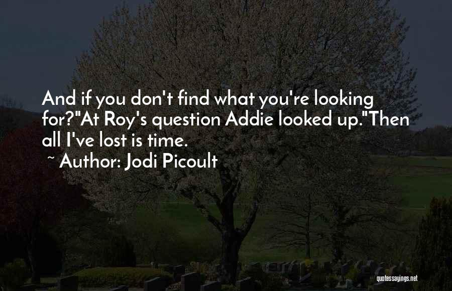 You've Lost Quotes By Jodi Picoult