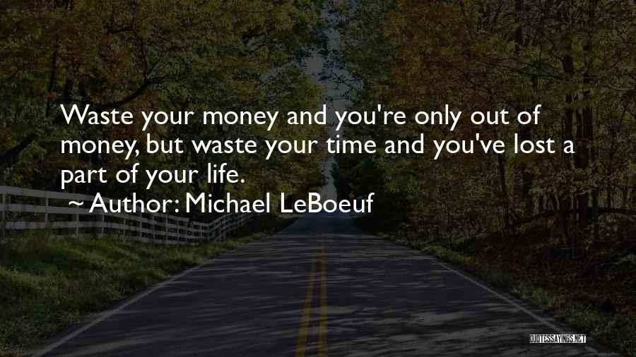 You've Lost Quotes By Michael LeBoeuf