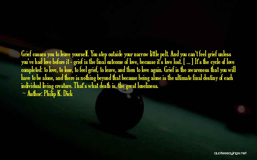 You've Lost Quotes By Philip K. Dick